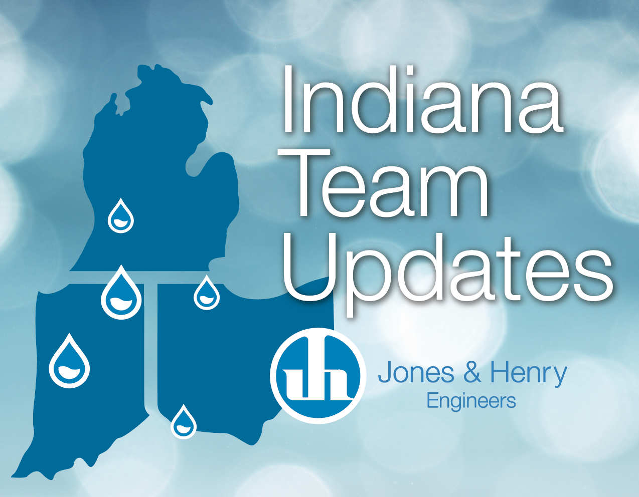Jones & Henry Engineers Indiana Offices Announce Promotions and New Team Members